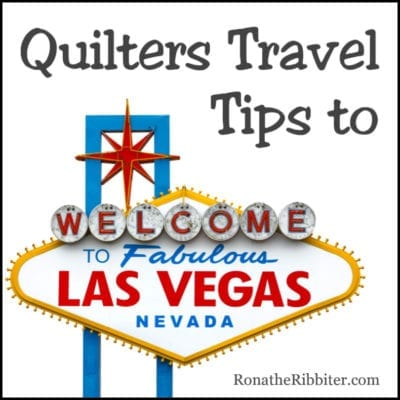 Quilters tips to Las Vegas